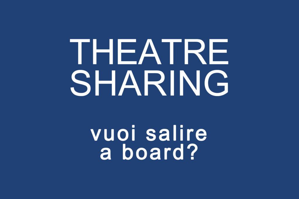 Scritta Theatre Sharing vuoi salire a board?